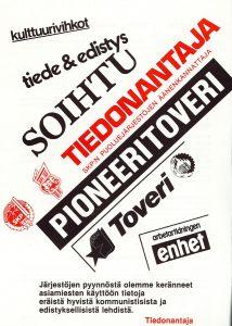 """Taistolaisten lehtiä olivat muun muassa Kulttuurivihkot (KTL), Tiede & edistys (Tutkijaliitto), Soihtu (SOL), Tiedonantaja (SKP:n oppositio), Pioneeritoveri (SDPL:n oppositio), Toveri (SDNL:n oppositio) ja Arbetartidningen Enhet (SKP:n opposition ruotsinkielinen pää-äänenkannattaja)."""")"""